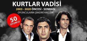 Kurtlar Vadisi oyuncuları öncesi sonrası 2013 – 2020